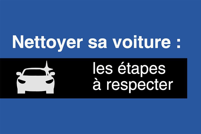 Nettoyer sa voiture : les étapes à respecter